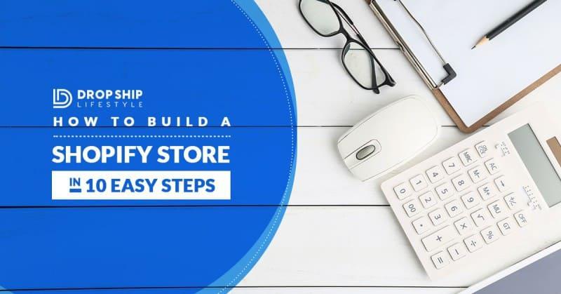 10 bước đơn giản xây dựng cửa hàng Dropshipping trên Shopify